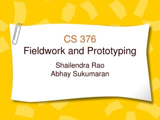 CS 376 Fieldwork and Prototyping