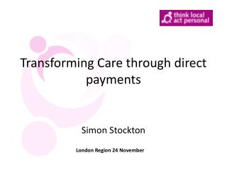 Transforming Care through direct payments