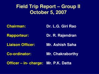 Field Trip Report   Group II October 5, 2007
