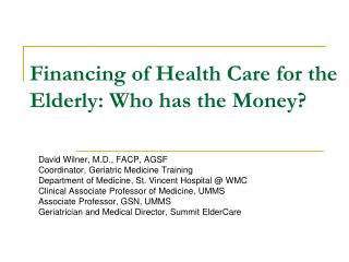 Financing of Health Care for the Elderly: Who has the Money
