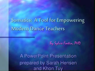 Somatics:  A Tool for Empowering Modern Dance Teachers
