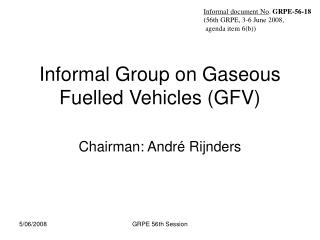 Informal Group on Gaseous Fuelled Vehicles GFV