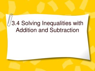 3.4 Solving Inequalities with Addition and Subtraction