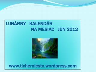 LUN RNY   KALEND R                      NA MESIAC   J N 2012       tichemiesto.wordpress