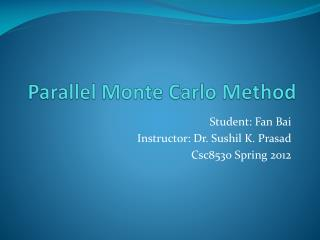 Parallel Monte Carlo Method