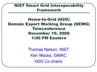 NIST Smart Grid Interoperability Framework  Home-to-Grid H2G  Domain Expert Working Group DEWG Teleconference December 1