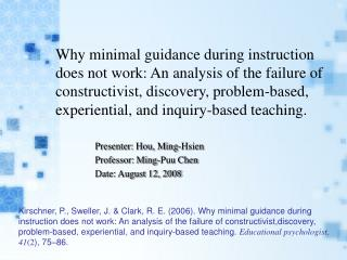 Why minimal guidance during instruction does not work: An analysis of the failure of constructivist, discovery, problem-