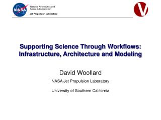 Supporting Science Through Workflows: Infrastructure, Architecture and Modeling