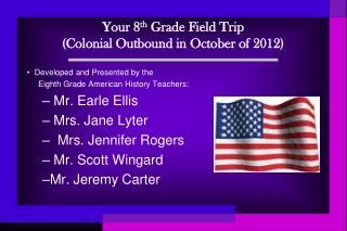 Your 8th Grade Field Trip Colonial Outbound in October of 2012