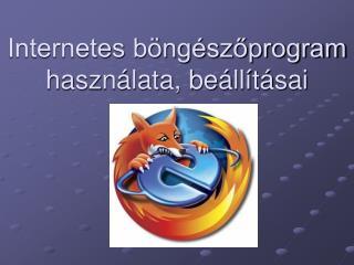 Internetes b ng szoprogram haszn lata, be ll t sai