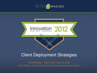 Client Deployment Strategies