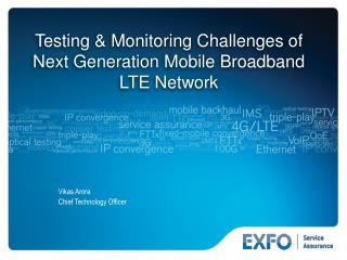 Testing  Monitoring Challenges of Next Generation Mobile Broadband LTE Network