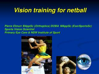 Pierre Elmurr BAppSc Orthoptics DOBA  MAppSc ExerSportsSc  Sports Vision Scientist Primary Eye Care  NSW Institute of Sp