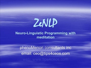 ZeNLP Neuro-Linguistic Programming with meditation
