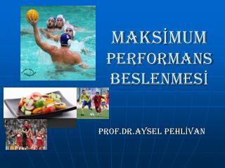 MAKSIMUM PERFORMANS BESLENMESI