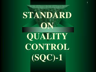 STANDARD  ON  QUALITY CONTROL  SQC-1