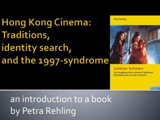 Hong Kong Cinema: Traditions, identity search, and the 1997-syndrome