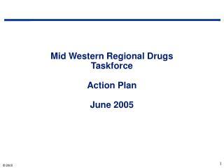 Mid Western Regional Drugs Taskforce  Action Plan  June 2005