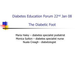 Diabetes Education Forum 22nd Jan 08   The Diabetic Foot
