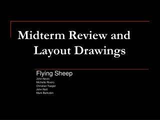 Midterm Review and  Layout Drawings