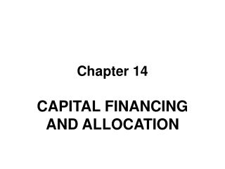 CAPITAL FINANCING AND ALLOCATION
