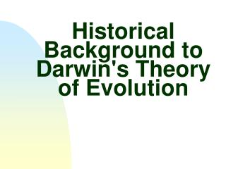 Historical Background to Darwins Theory of Evolution