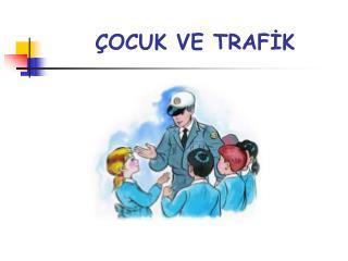 OCUK VE TRAFIK