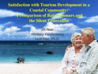 Satisfaction with Tourism Development in a Coastal Community:   A comparison of Baby Boomers and  the Silent Generation