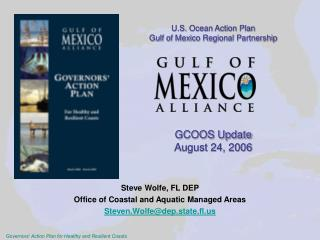 U.S. Ocean Action Plan Gulf of Mexico Regional Partnership        GCOOS Update August 24, 2006
