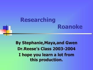 Researching         Roanoke