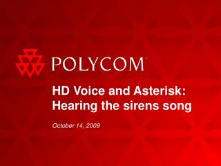 HD Voice and Asterisk: Hearing the sirens song