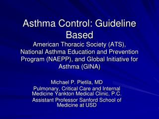 Asthma Control: Guideline Based American Thoracic Society ATS,  National Asthma Education and Prevention Program NAEPP,