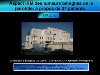 Aspect IRM des tumeurs b nignes de la parotide:   propos de 37 patients