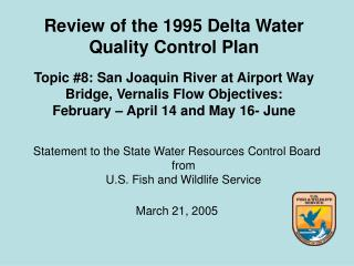 Review of the 1995 Delta Water Quality Control Plan  Topic 8: San Joaquin River at Airport Way Bridge, Vernalis Flow Obj