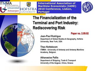 The Financialization of the Terminal and Port Industry: Rediscovering Risk     Paper no. 2.09.02