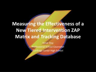 Measuring the Effectiveness of a New Tiered Intervention ZAP Matrix and Tracking Database