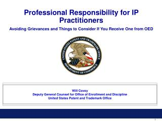 Professional Responsibility for IP Practitioners Avoiding Grievances and Things to Consider If You Receive One from OED