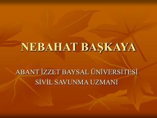 NEBAHAT BASKAYA