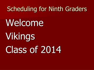 Scheduling for Ninth Graders