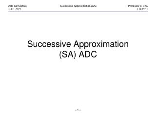 Successive Approximation SA ADC