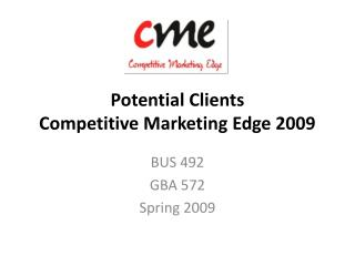 Potential Clients Competitive Marketing Edge 2009