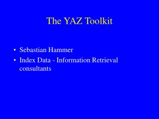 The YAZ Toolkit