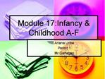 Module 17:Infancy  Childhood A-F