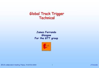 Global Track Trigger Technical