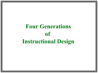 Four Generations of  Instructional Design