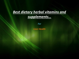 Vitamins and Supplements for Liver Care In glendora/ca