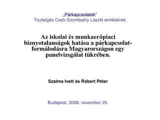 P rkapcsolatok  Tisztelg s Cseh-Szombathy L szl  eml k nek