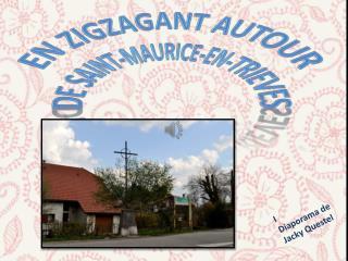 En zigzagant autour De Saint-Maurice-EN-TRIEVES