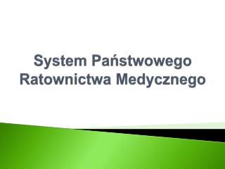 System Panstwowego Ratownictwa Medycznego