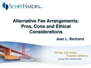 Alternative Fee Arrangements:  Pros, Cons and Ethical Considerations
